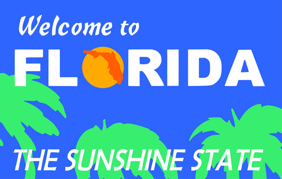 Welcome to Florida sign with best quality