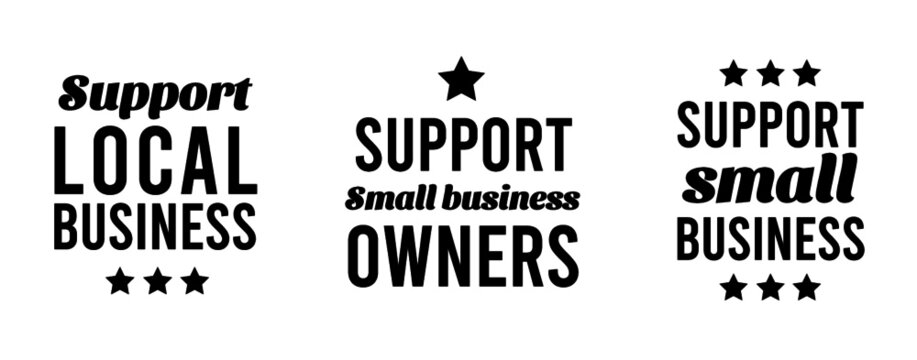 Support Small Business & Support Local Business Owners Sign