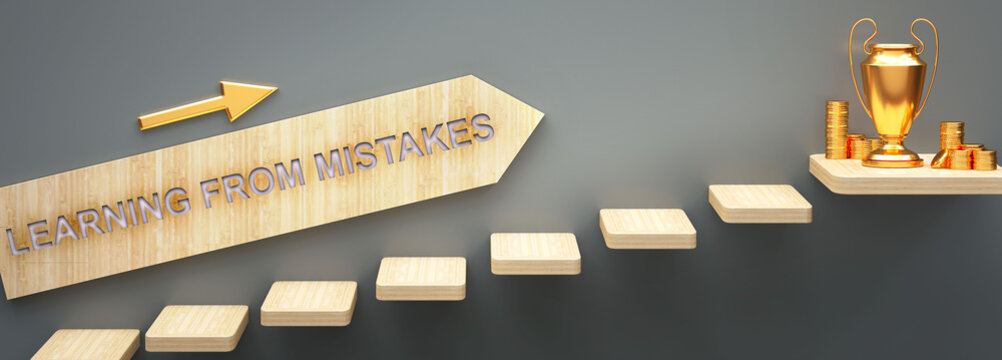 Learning from mistakes leads to money in business - symbolized by stairs and a Learning from mistakes sign pointing at a money to show that Learning from mistakes helps becoming rich, 3d illustration