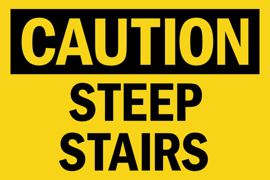 Caution steep stairs sign. Black on yellow background. Safety signs and symbols.