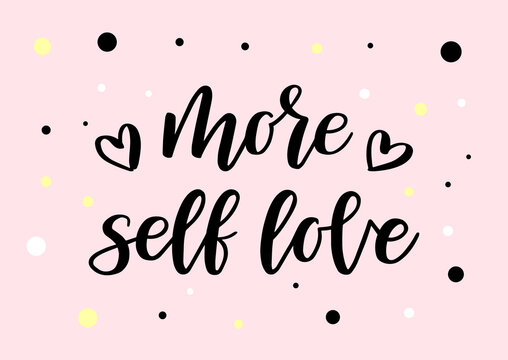 More self love hand drawn lettering. Self care quote. Pink background