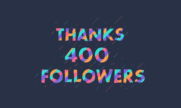 Thanks 400 followers celebration modern colorful design.