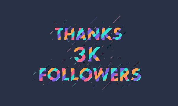 Thanks 3K followers, 3000 followers celebration modern colorful design.