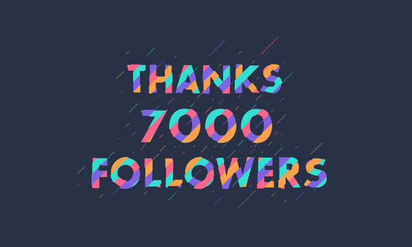 Thanks 7000 followers, 7K followers celebration modern colorful design.