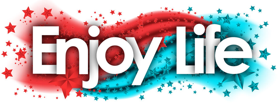 enjoy life in stars colored background