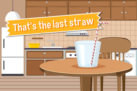 Idiom poster with That's the last straw