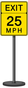 Exit 25 MPH sign isolated on white background