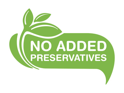 No Added Preservatives eco-friendly sign