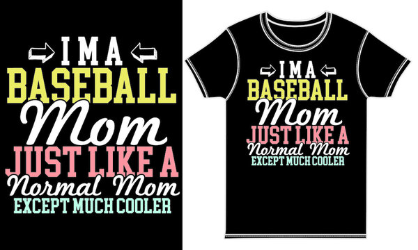 i'm a baseball mom just like a normal mom except much cooler, baseball player, mom gift shirt