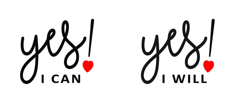 Slogan Yes, i can or i will, do it. With heart. Possitive, motivation and inspiration concept. Fun vector love quote. Marry, wedding or to do list success banner. Happy valentine's day (valentines)