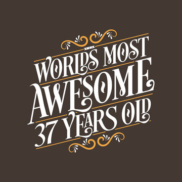 37 years birthday typography design, World's most awesome 37 years old