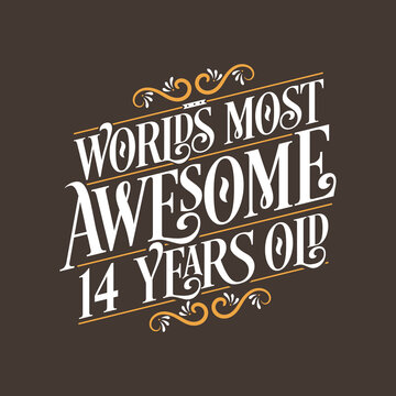 14 years birthday typography design, World's most awesome 14 years old