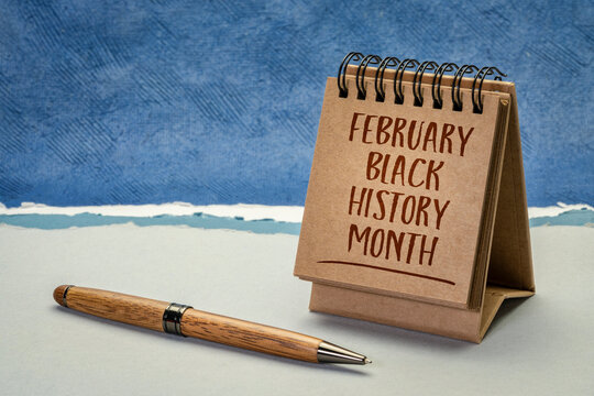 February - Black History Month, handwriting in a desktop calendar, an annual observance originating in the United States, where it is also known as African-American History Month