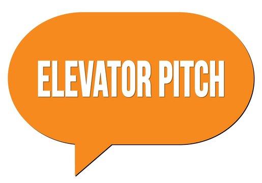 ELEVATOR PITCH text written in an orange speech bubble