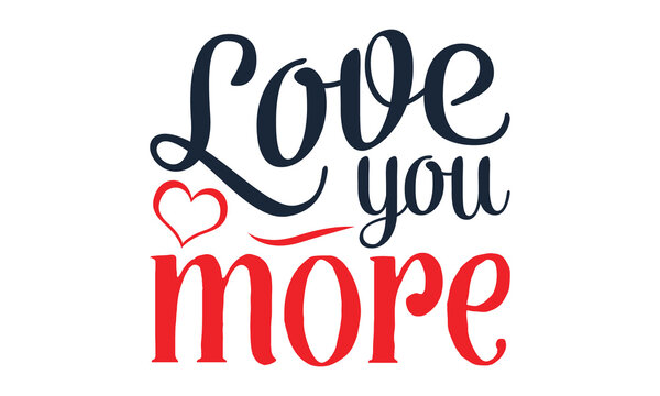 Love you More And Valentine Wishes SVG Cut File | Valentine's Day Svg | Valentine Wishes Svg | Kid Valentine Svg | T-shirt Design