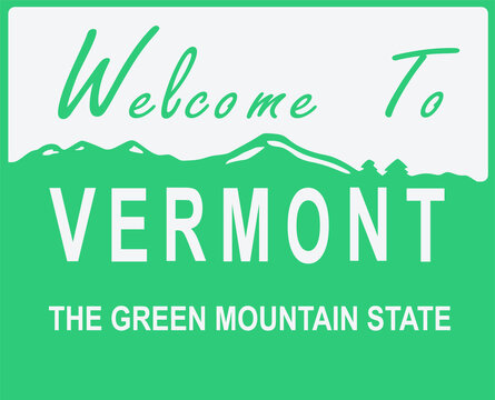 Welcome to Vermont sign with best quality