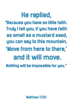 """He replied, """"Because you have so little faith. Truly I tell you. Bible verse quote"""