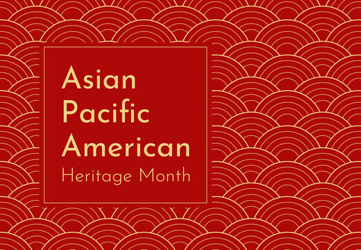 Vector design with red Japanese wavy background. Text - Asian Pacific American Heritage Month. Poster for recognizing of culture and achievements by these ethnic groups in US history. Gold frame