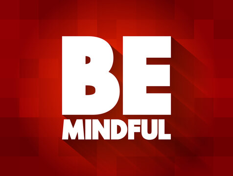 Be Mindful text quote, concept background