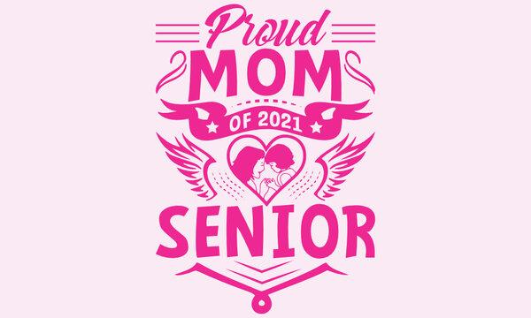 Proud Mom Of A 2021 Senior T-Shirt