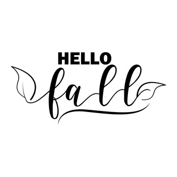 Hello fall. Lettering quotes. Modern lettering art for poster, greeting card, t-shirt, etc.  simple design editable. Design template vector