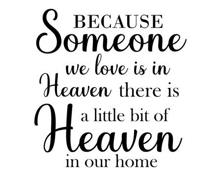 Because Someone We Love is in Heaven SVG, Memorial SVG, Memorial Home Sign, Digital File Download