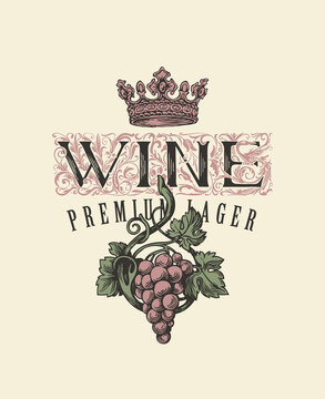 Vector banner or label for wine with a hand-drawn bunch of grapes, crown and ornate inscription in vintage style. Suitable for design element, logo, flyer, invitation, menu, wine list, emblem