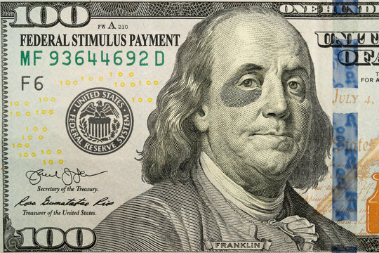This Brand New One Hundred Bill and Ben Franklin with a black eye tell an economic story. The added text of Federal Stimulus Payment explains the economic support.