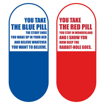 Make your choice, red pill of blue pill?