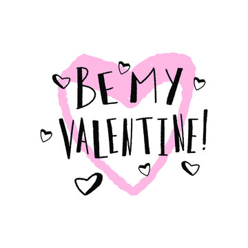 Be mine valentine. Greeting card for valentine's day concept. Valentines day quote. Vector illustration.