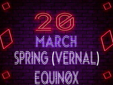 20 March Spring (Vernal) Equinox, Neon Text Effect on Bricks Background