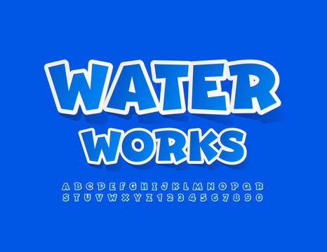Vector industrial sign Water Works. Blue modern Font. Sticker style Alphabet Letters and Numbers set