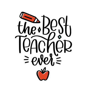 The best teacher ever vector hand drawn design for gift decoration, card or poster with apple and pencil clipart.