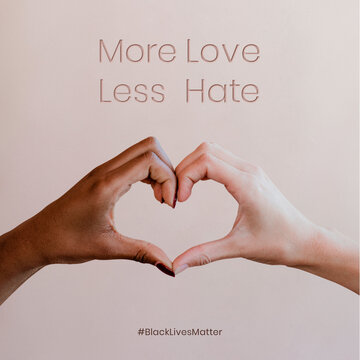 More Love Less Hate diverse hands joined as heart BLM social media post
