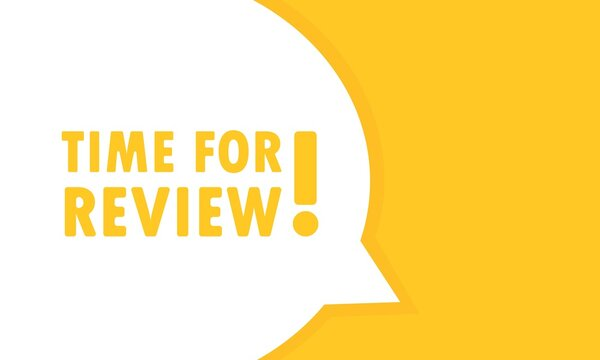 Time for review speech bubble banner. Can be used for business, marketing and advertising. Vector EPS 10. Isolated on white background