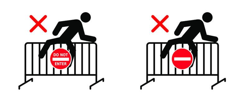 Please do not climbing the steel traffic fence. Crowd barrier. Do not enter. Forbidden Forbid Stop halt allowed, no ban. Flat vector signboard. Danger message board.