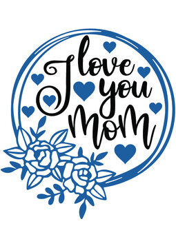 Mother's Day, love You Mom,Valentines day, Love You Mom, Mom Quote, Mom Gift, Love, Heart, Decoration