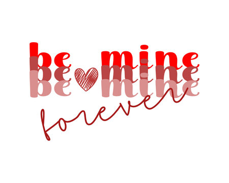Be mine Bundle SVG, be mine, forever, you and me SVG, cut files for Cricut Silhouette, Valentine SVG, SVG File For Cricut, Valentine Day svg, Heart svg, Love svg, Be Mine svg, valentine shirt svg, te