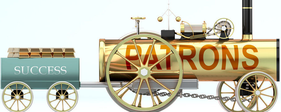 Patrons and success - symbolized by a steam car pulling a success wagon loaded with gold bars to show that Patrons is essential for prosperity and success in life, 3d illustration