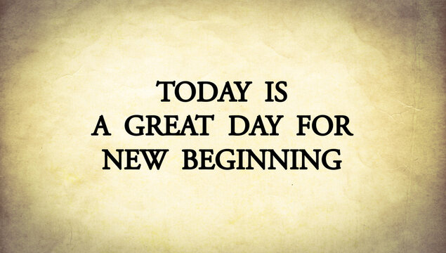 "Inspire quote on old paper background ""Today is a great day for new beginning """