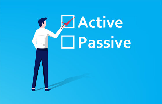 """Active or passive choice. Businessman fill check mark on """"active"""" text rather than """"passive"""" concept."""