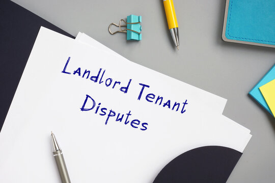 Juridical concept about Landlord Tenant Disputes with phrase on the piece of paper.