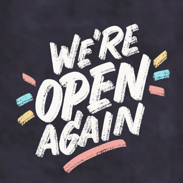 We're open again. Vector handwritten chalkboard sign.