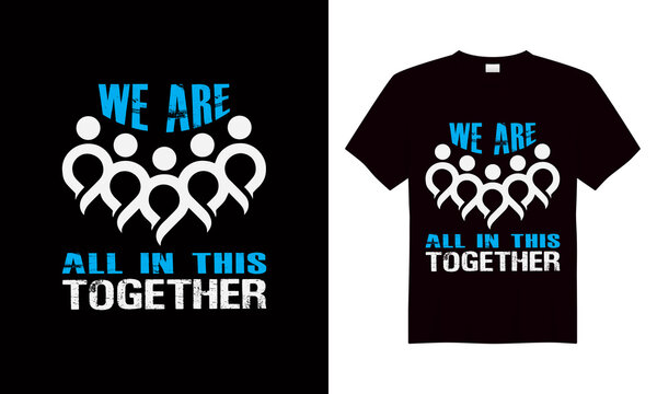 We are all in this together | print t-shirt design
