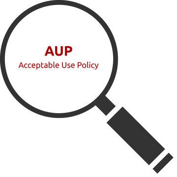AUP. Acceptable Use Policy. Text hinter einer Lupe. Isoliert freigestellt vor weißem Hintergrund.