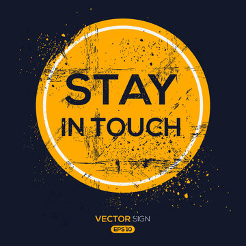 Creative Sign (stay in touch) design ,vector illustration.