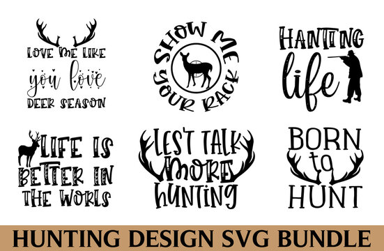 Hunting Quotes Bundle SVG, Hunting graphics SVG illustration for kids, baby or Birthday girls, woman, Good for scrap posters, greeting cards, banners, T-shirts and clothes
