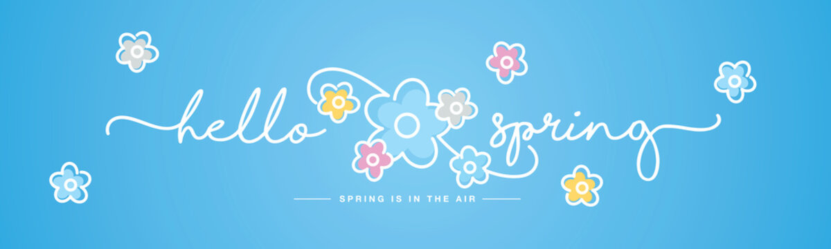 Hello Spring handwritten typography lettering text spring is in the air line design colorful flowers draw blue background banner