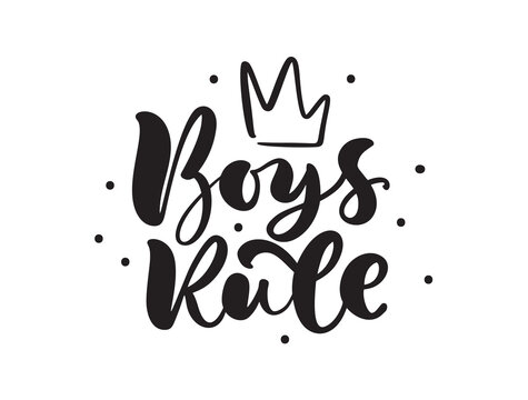 Boys Rule vector handwritten calligraphy baby lettering text. Children hand drawn lettering quote. Illustration for kids greeting card, t shirt, banner and poster