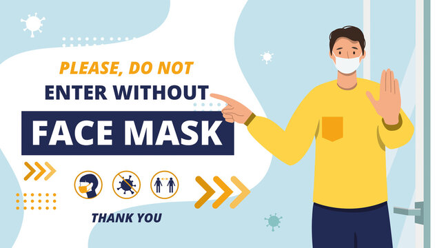 Please wear a face mask.Social distancing.Do not enter without medical mask. Warning sign COVID-19 for store, school, salon, shop, cafe.Welcome back after quarantine.We are open vector Illustration.